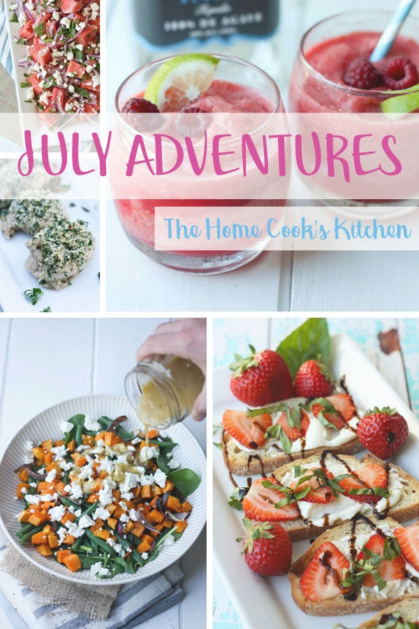 July Adventures - on the blog www.thehomecookskitchen