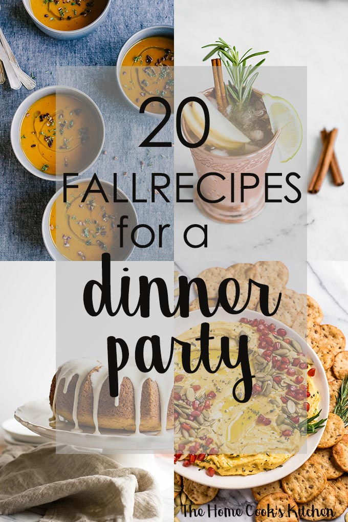 20 fall recipes for a dinner party www.thehomecookskitchen.com