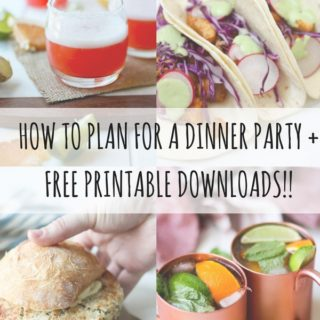 HOW TO PLAN FOR A DINNER PARTY +FREE PRINTABLE DOWNLOADS!!