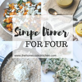 Simple Dinner for Four www.thehomecookskitchen.com